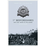 1st Bedfordshires: Pt. 1: Mons to the Somme (BOK)