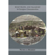 Road Travel and Transport in Georgian Gloucestershire (BOK)