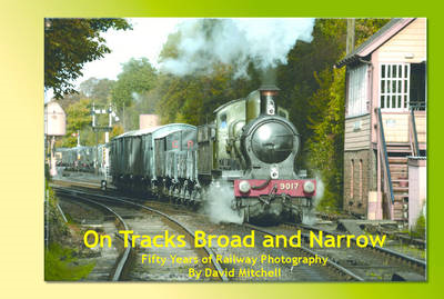 On Tracks Broad and Narrow: Fifty Years of Railway Photography (BOK)