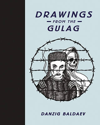 Drawings from the Gulag (BOK)
