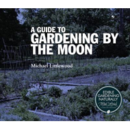 Guide to Gardening By The Moon (BOK)