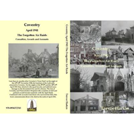 Coventry April 1941 the Forgotten Air Raids Casualties, Awards and Accounts (BOK)