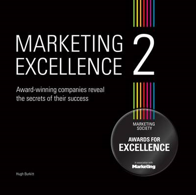 Marketing Excellence 2: Award-winning Companies Reveal the Secret of Their Success (BOK)