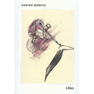 Sabine Moritz - Lilies and Objects (BOK)