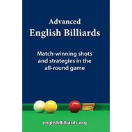 Advanced English Billiards: Match-winning Shots and Strategies in the All-round Game (BOK)