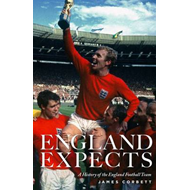 England Expects: A History of the England Football Team (BOK)