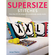 Supersize Stitches: More Than 30 XXL Designs for Sensationally Speedy Results (BOK)