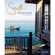 Mr & Mrs Smith Hotel Collection: South-East Asia (BOK)