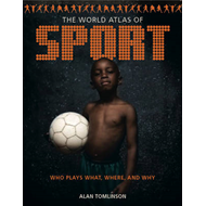 The World Atlas of Sport: Who Plays What, Where and Why (BOK)