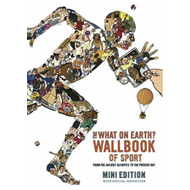 The What on Earth? Wallbook of Sport: From the Ancient Olympics to the Present Day (BOK)