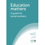 Education Matters: A Guide for Social Workers (BOK)