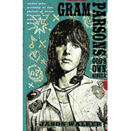 Gram Parsons: God's Own Singer (BOK)