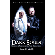 Dark Souls: Healing and Recovering from Toxic Relationships (BOK)