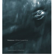 Dominion: A Whale Symposium (BOK)