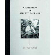 A Testimony of Serpent Handling: Limited Edition (BOK)