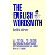 The English Wordsmith: A Lexical Eclecsis (BOK)