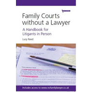 Family Courts without a Lawyer: A Handbook for Litigants in Person (BOK)