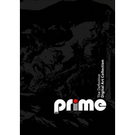 Prime: The Definitive Digital Art Collection (BOK)