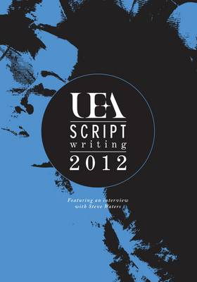 UEA Scriptwriting Anthology: 2012 (BOK)