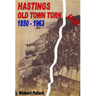 Hastings Old Town Torn Apart 1850 - 1963 (BOK)
