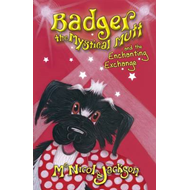 Badger the Mystical Mutt and the Enchanting Exchange (BOK)