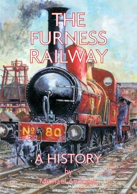 The Furness Railway: a History (BOK)
