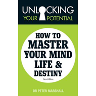Unlocking Your Potential: How to Master Your Mind, Life and Destiny (BOK)