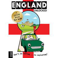 England Unlocked: A Guide Book for Kids (BOK)