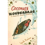 Coconuts and Wonderbras: A Romantic Comedy Adventure (BOK)