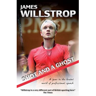 Shot and a Ghost: A Year in the Brutal World of Professional Squash (BOK)