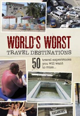 Worlds Worst Travel Destinations (BOK)