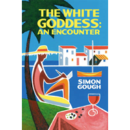 The White Goddess: An Encounter (BOK)
