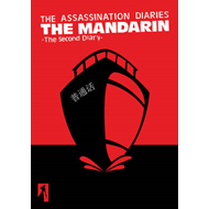 Assassination Diaries - the Mandarin (BOK)