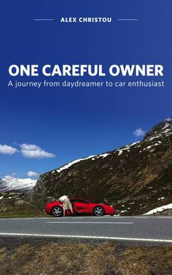 One Careful Owner: A Journey from Daydreamer to Car Enthusiast (BOK)