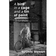 A Bird in a Cage and a Tin of Paint (BOK)