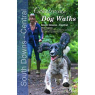 Countryside Dog Walks : South Downs Central (BOK)