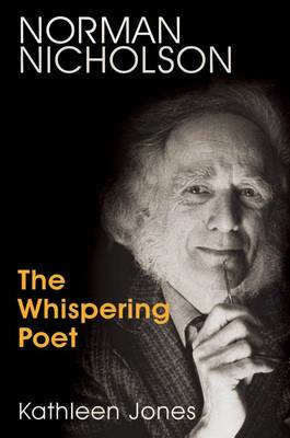 Norman Nicholson:  The Whispering Poet (BOK)