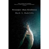 Stranger Than Kindness (BOK)