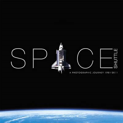 Space Shuttle a Photographic Journey 1981-2011 (BOK)
