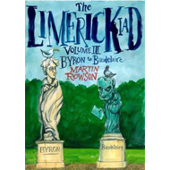 The Limerickiad Volume III: From Byron to Baudelaire: Volume III (BOK)