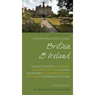 Charming Small Hotel Guide: Britain and Ireland 17th Edition (BOK)