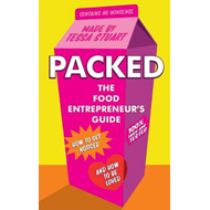 Packed the Food Entrepreneur's Guide: How to Get Noticed and How to be Loved (BOK)