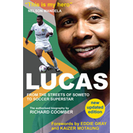Lucas from Soweto to Soccer Superstar (BOK)