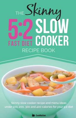 Skinny 5:2 Diet Slow Cooker Recipe Book (BOK)