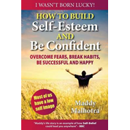 How to Build Self-Esteem and be Confident (BOK)