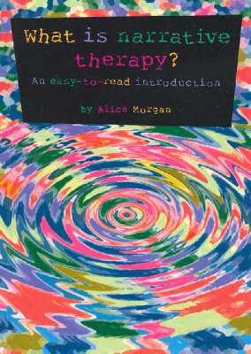 What is Narrative Therapy?: An Easy to Read Introduction (BOK)