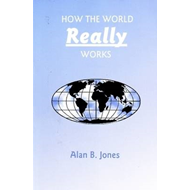 How the World Really Works (BOK)