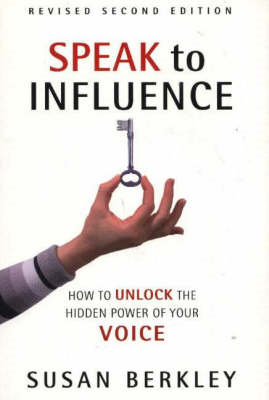 Speak to Influence: How to Unlock the Hidden Power of Your Voice (BOK)