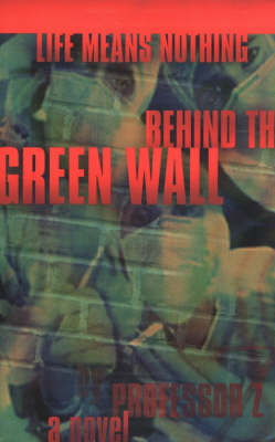 Life Means Nothing Behind the Green Wall (BOK)