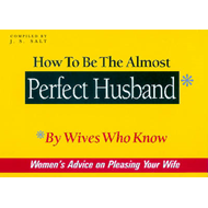 How to be the Almost Perfect Husband (BOK)